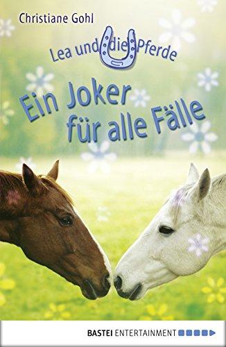 Ein Joker für alle Fälle (Lea-und-die-Pferde-Reihe 5) ()