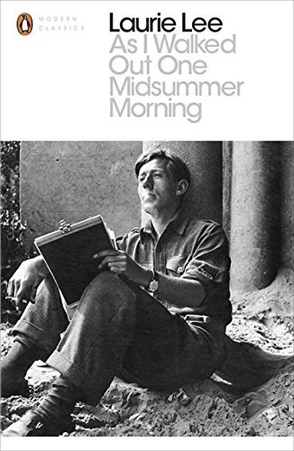 As I Walked Out One Midsummer Morning (Penguin Modern Classics) by Laurie Lee (2014-05-15)