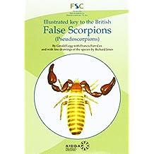 Illustrated Key to the British False Scorpions: (Pseudoscorpions)