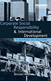 Corporate Social Responsibility and International Development: Is Business the Solution?