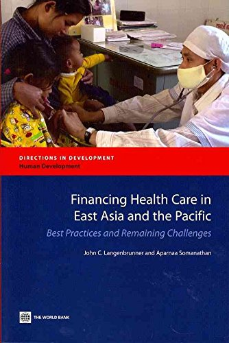 financing-health-care-in-east-asia-and-the-pacific-best-practices-and-remaining-challenges-by-author