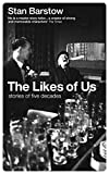 The Likes of Us: Stories of Five Decades by Stan Barstow