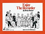 Enjoy the Recorder: Descant Tutor Bk. 1: a Comprehensive Method for Group, Individual and Self Tuition