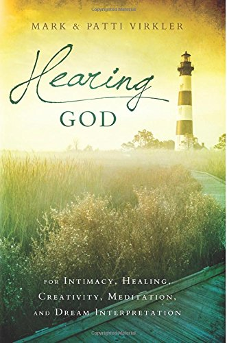 Hearing God: for Intimacy, Healing, Creativity, Meditation, and Dream Interpretation