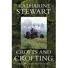 Crofts and Crofting by Katharine Stewart (2006-03-01)
