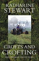 Crofts and Crofting by Katharine Stewart (2006-03-01)