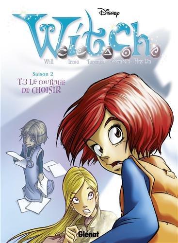 Witch Saison 2, Tome 3 : Le courage de choisir