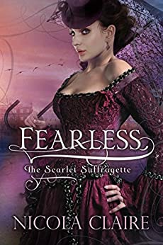 Fearless (Scarlet Suffragette, Book 1): A Victorian Historical Romantic Suspense Series by [Claire, Nicola]