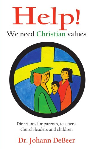help-we-need-christian-values-directions-for-parents-teachers-church-leaders-and-children