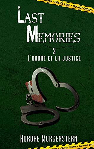 Last Memories 2: L'ordre et la justice par Aurore Morgenstern