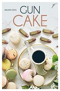 Gun cake, tome 1 par Maloria Cassis