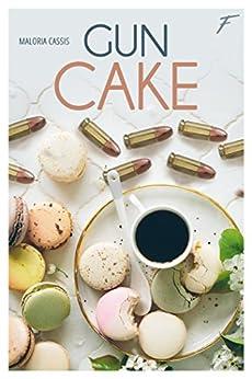 Gun cake - tome 1 par [Cassis, Maloria]