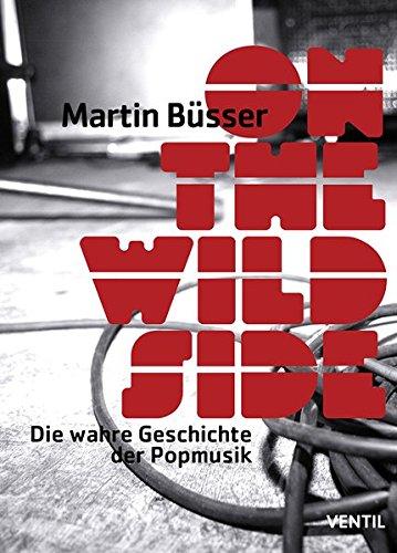 On-the-Wild-Side-Die-wahre-Geschichte-der-Popmusik