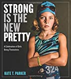 Strong Is the New Pretty (Paperback)