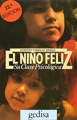 El niño feliz: Su clave psicológica (Libertad y Cambio) por Dorothy Corkille Briggs