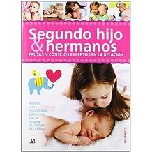 Segundo Hijo & Hermanos: Pautas y Consejos Expertos en la Relación (Baby)