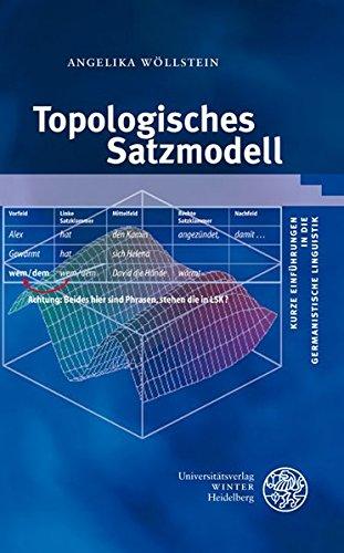 Topologisches Satzmodell (Kurze Einführungen in die germanistische Linguistik - KEGLI, Band 8)