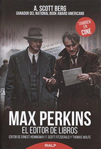 Max Perkins. El Editor De Libros (Historia y Biografías)