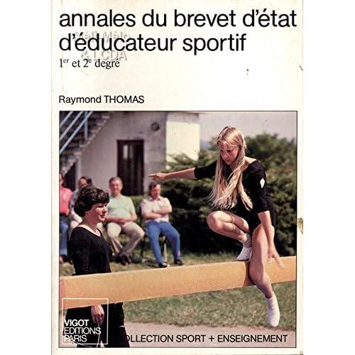 Annales du brevet d'État d'éducateur sportif : 1 et 2@ degré (Collection Sport plus enseignement)