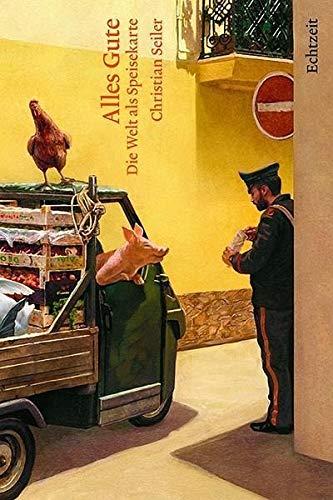 Alles Gute: Die Welt als Speisekarte