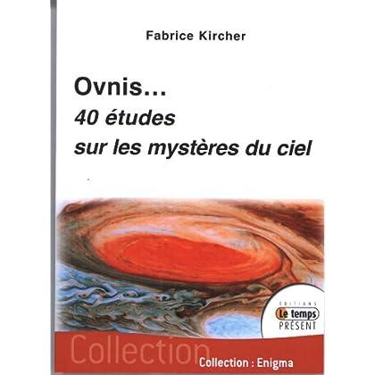 Ovnis - 40 études sur les mystères du ciel