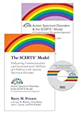 The SCERTS Model: Enhancing Communication and Socioemotional Abilities of Children with Autism Spectrum Disorder (Autism Spectrum Disorders & the SCERTS Model)
