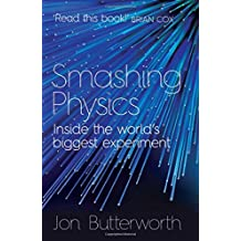 Smashing Physics by Jon Butterworth (2015-05-07)