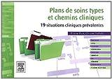 Plans de soins types et chemins cliniques: 19 situations prévalentes