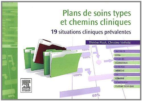 PLANS DE SOINS TYPES ET CHEMINS CLINIQUES : 19 SITUATIONS CLINIQUES PRÉVALENTES