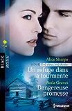 Un refuge dans la tourmente - Dangereuse promesse : T2 - Trois frères, trois destins (Black Rose t. 275)