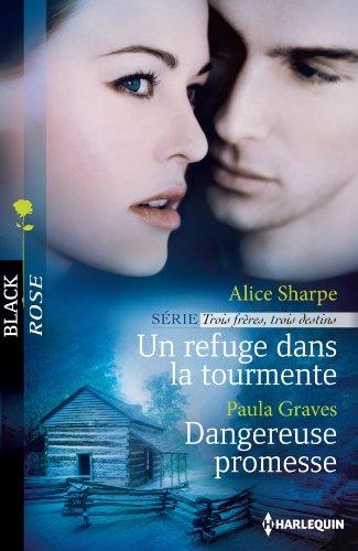 Un refuge dans la tourmente - Dangereuse promesse : T2 - Trois frères, trois destins (Black Rose) (French Edition)