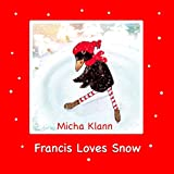 Francis Loves Snow: The story about Francis, the little raven who wanted to go sledging (English Edition)
