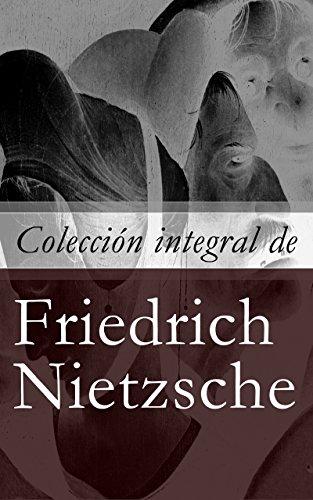 Colección integral de Friedrich Nietzsche por Friedrich Nietzsche