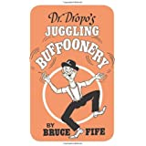 Dr. Dropo's Juggling Buffoonery by Bruce Fife (2008-08-04)