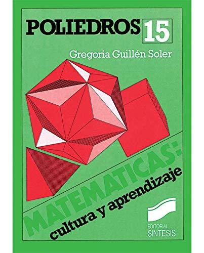 Poliedros (Matemáticas, cultura y aprendizaje) por Gregoria Guillén Soler