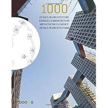 1000 Details in Architecture by Alex Sanchez Vidiella (2010-09-15)