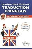 Student Friendly. Spécial Thème-Version. Manuel pour réussir l'épreuve de traduction d'ANGLAIS aux examens et concours. CPGE, Licence, Master, CAPES