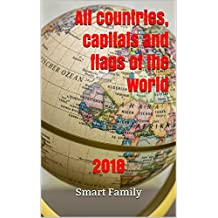 All countries, capitals and flags of the world: 2018 (English Edition)