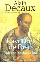 L'Avorton ou la vie de Saint Paul