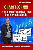 Charttechnik - Die »Technische Analyse« für Otto Normalaktionär: 4 Werkzeuge, um den Trend vorherzusagen