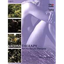 Aromatherapy for the Beauty Therapist (Hairdressing & Beauty Industry Authority) by Valerie Ann Worwood (2001-03-29)