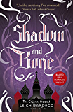 Shadow and Bone: The Grisha #1