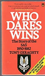 Who Dares Wins: The Story of the Special Air Service 1950-1980: History of the Special Air Service