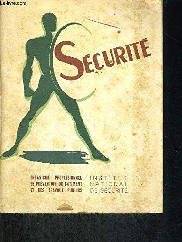 SECURITE - CONSEILS DE SECURITE A LU SAGE DES OUVRIERS ET APPRENTIS DE TOUS LES CORPS DE PROFESSION DU BATIMENTS ET DES TRAVAUX PUBLICS