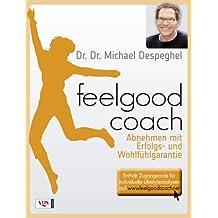 Feelgoodcoach: Abnehmen mit Erfolgs- und Wohlfühlgarantie