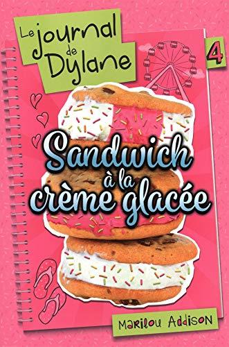Le Journal de Dylane V 04 Sandwich a la Creme Glacee