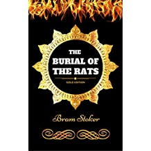 The Burial of the Rats: By Bram Stoker - Illustrated (English Edition)