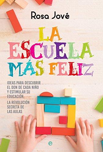 La escuela más feliz (Psicología y salud) por Rosa Jové