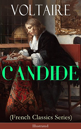 CANDIDE (French Classics Series) - Illustrated: Including Biography of the Author and Analysis of His Works (English Edition)