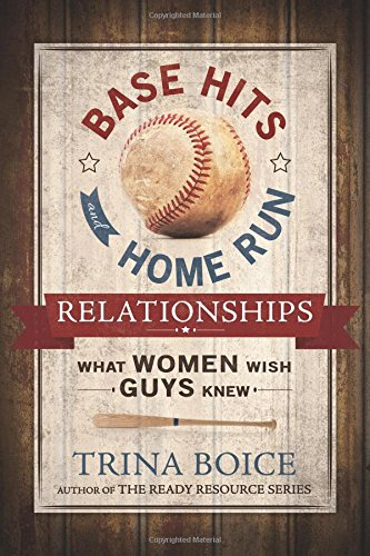 Base Hits And Home Run Relationships What Women Wish Guys Knew